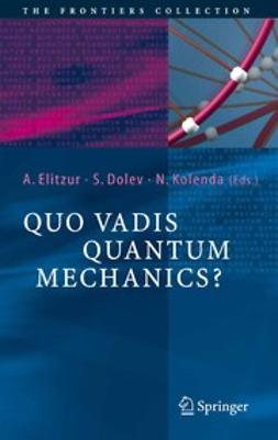 Dolev, Shahar - Quo Vadis Quantum Mechanics?, ebook