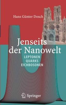 Dosch, Hans Günter - Jenseits der Nanowelt, ebook
