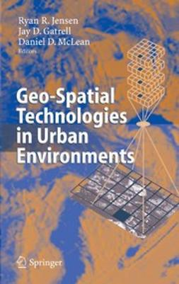 Gatrell, Jay D. - Geo-Spatial Technologies in Urban Environments, e-kirja