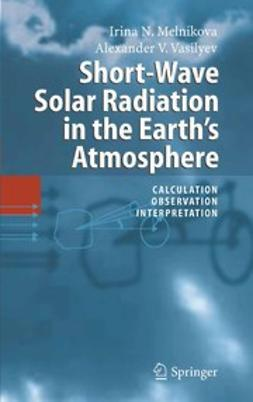 Melnikova, Irina N. - Short-Wave Solar Radiation in the Earth's Atmosphere, ebook
