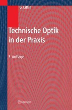 Litfin, Gerd - Technische Optik in der Praxis, ebook