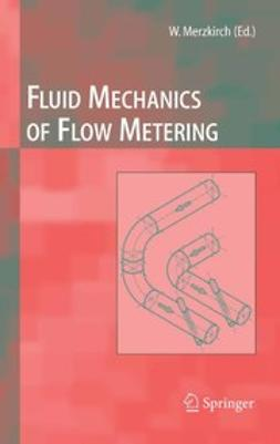 Gersten, Klaus - Fluid Mechanics of Flow Metering, ebook