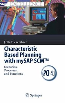 Dickersbach, Jörg Thomas - Characteristic Based Planning with mySAP SCM™, ebook