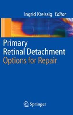 Kreissig, Ingrid - Primary Retinal Detachment, e-bok