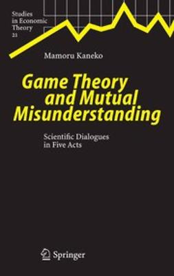 Kaneko, Mamoru - Game Theory and Mutual Misunderstanding, ebook