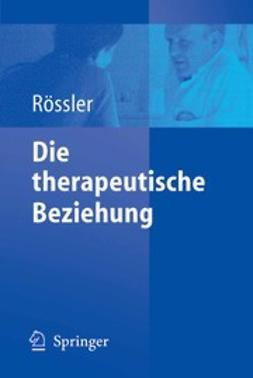 Rössler, Wulf - Die therapeutische Beziehung, ebook