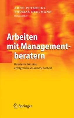 Deelmann, Thomas - Arbeiten mit Managementberatern, ebook