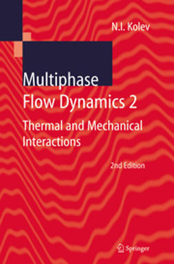 Kolev, Nikolay I. - Multiphase Flow Dynamics 2, e-bok