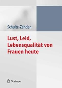 Schultz-Zehden, Beate - Lust, Leid, Lebensqualität von Frauen heute, ebook