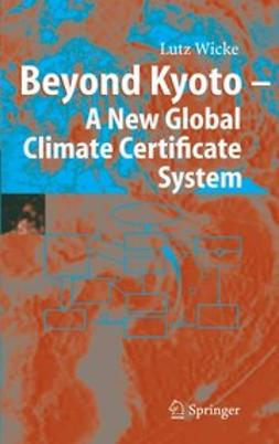 Wicke, Lutz - Beyond Kyoto — A New Global Climate Certificate System, ebook