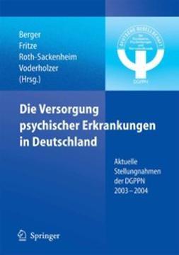 Christa, Roth-Sackenheim - Die Versorgung psychischer Erkrankungen in Deutschland, ebook