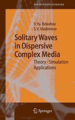 Belashov, Vasily Yu. - Solitary Waves in Dispersive Complex Media, e-bok