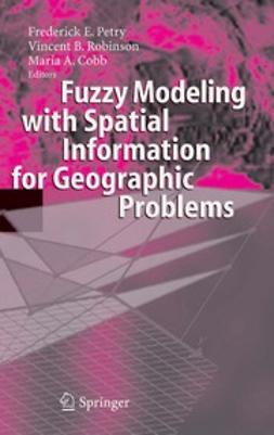 Cobb, Maria A. - Fuzzy Modeling with Spatial Information for Geographic Problems, ebook