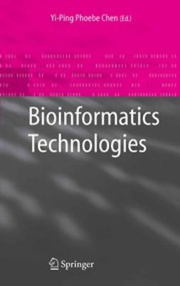 Chen, Yi-Ping Phoebe - Bioinformatics Technologies, ebook