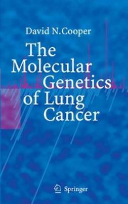 Cooper, David N. - The Molecular Genetics of Lung Cancer, e-bok