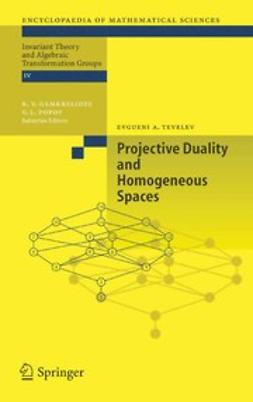 Tevelev, Evgueni A. - Projective Duality and Homogeneous Spaces, ebook