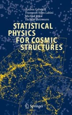 Gabrielli, Andrea - Statistical Physics for Cosmic Structures, ebook