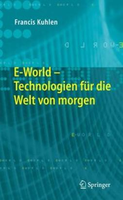 Kuhlen, Francis - E-World, ebook