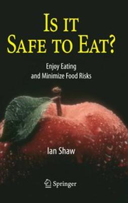 Shaw, Ian - Is it Safe to Eat?, ebook