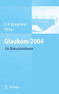 Krieglstein, G. K. - Glaukom 2004, ebook
