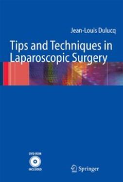 Dulucq, Jean-Louis - Tips and Techniques in Laparoscopic Surgery, ebook