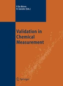 Bièvre, Paul - Validation in Chemical Measurement, ebook
