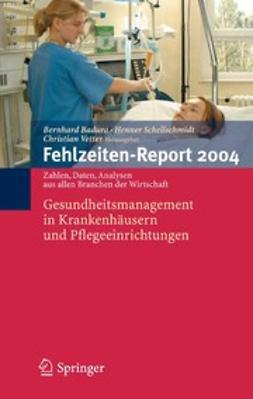Badura, Bernhard - Fehlzeiten-Report 2004, ebook