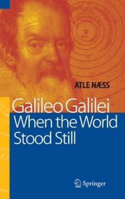 Galileo Galilei — When the World Stood Still