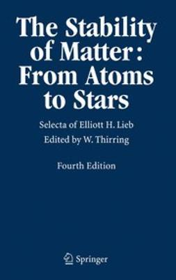 Lieb, Elliott H. - The Stability of Matter: From Atoms to Stars, ebook