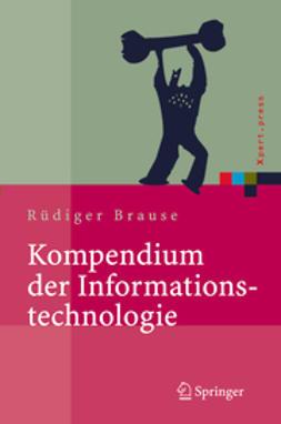 Brause, Rüdiger - Kompendium der Informationstechnologie, ebook
