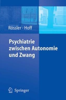 Hoff, Paul - Psychiatrie zwischen Autonomie und Zwang, ebook