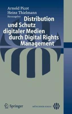 Picot, Arnold - Distribution und Schutz digitaler Medien durch Digital Rights Management, ebook