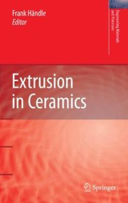 Händle, Frank - Extrusion in Ceramics, ebook