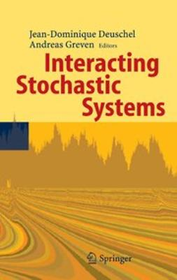 Deuschel, Jean-Dominique - Interacting Stochastic Systems, ebook