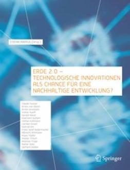 Mappus, Stefan - Erde 2.0 — Technologische Innovationen als Chance für eine Nachhaltige Entwicklung?, ebook