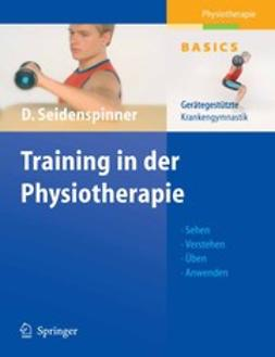 Seidenspinner, Dietmar - Training in der Physiotherapie, ebook