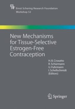 Croxatto, H. B. - New Mechanisms for Tissue-Selective Estrogen-Free Contraception, ebook
