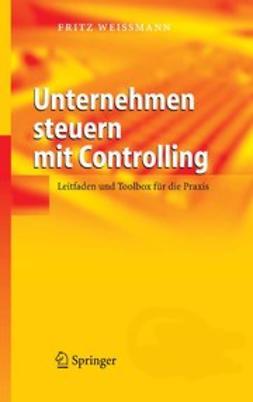 Weißmann, Fritz - Unternehmen steuern mit Controlling, ebook