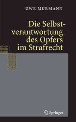 Murmann, Uwe - Die Selbstverantwortung des Opfers im Strafrecht, ebook
