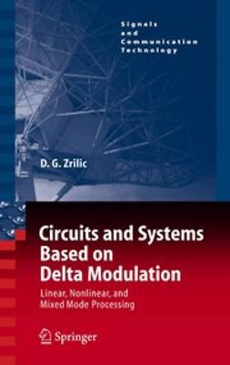 Zrilic, Djuro G. - Circuits and Systems Based on Delta Modulation, ebook