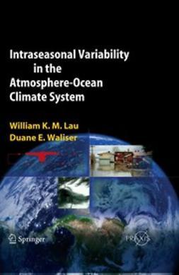 Lau, William K. M. - Intraseasonal Variability in the Atmosphere-Ocean Climate System, ebook