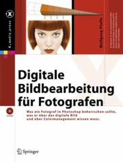 Pfaffe, Wolfgang - Digitale Bildbearbeitung für Fotografen, ebook