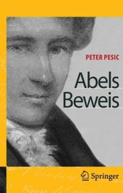 Pesic, Peter - Abels Beweis, ebook