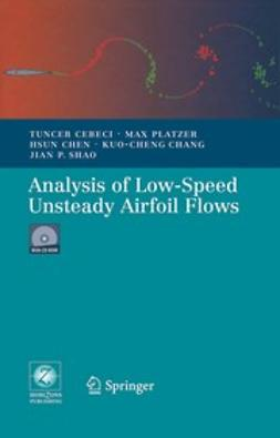 Cebeci, Tuncer - Analysis of Low-Speed Unsteady Airfoil Flows, ebook