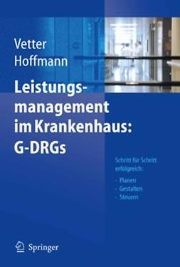 Hoffmann, Lutz - Leistungsmanagement im Krankenhaus: G-DRGs, e-bok