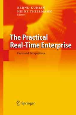 Kuhlin, Bernd - The Practical Real-Time Enterprise, e-kirja