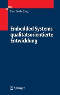 Bender, Klaus - Embedded Systems - qualitätsorientierte Entwicklung, ebook