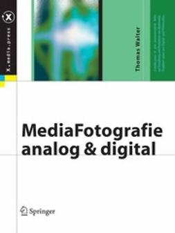 Walter, Thomas - MediaFotografie — analog und digital, ebook