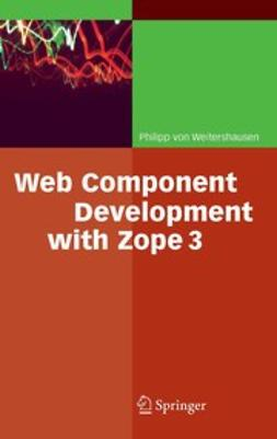 Weitershausen, Philipp - Web Component Development with Zope 3, ebook