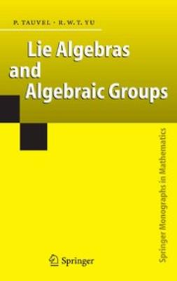Tauvel, Patrice - Lie Algebras and Algebraic Groups, e-bok
